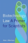 Biotechnology Law : A Primer for Scientists - Book