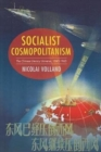Socialist Cosmopolitanism : The Chinese Literary Universe, 1945-1965 - Book