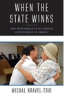 When the State Winks : The Performance of Jewish Conversion in Israel - Book