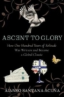 Ascent to Glory : How One Hundred Years of Solitude Was Written and Became a Global Classic - Book