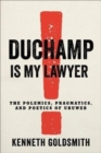 Duchamp Is My Lawyer : The Polemics, Pragmatics, and Poetics of UbuWeb - Book