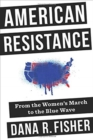 American Resistance : From the Women's March to the Blue Wave - Book