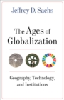 The Ages of Globalization : Geography, Technology, and Institutions - Book