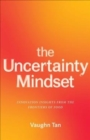 The Uncertainty Mindset : Innovation Insights from the Frontiers of Food - Book