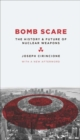 Bomb Scare : The History & Future of Nuclear Weapons - eBook