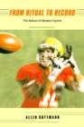 From Ritual to Record : The Nature of Modern Sports, Updated Edition - eBook