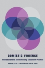 Domestic Violence : Intersectionality and Culturally Competent Practice - eBook