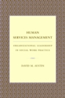 Human Services Management : Organizational Leadership in Social Work Practice - eBook