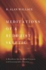Meditations of a Buddhist Skeptic : A Manifesto for the Mind Sciences and Contemplative Practice - eBook