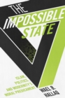The Impossible State : Islam, Politics, and Modernity's Moral Predicament - eBook