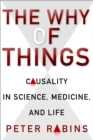The Why of Things : Causality in Science, Medicine, and Life - eBook