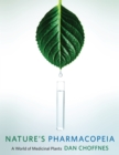 Nature's Pharmacopeia : A World of Medicinal Plants - eBook