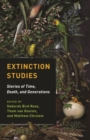 Extinction Studies : Stories of Time, Death, and Generations - eBook