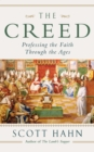 The Creed : Professing the Faith Through the Ages - Book