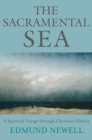The Sacramental Sea : A Spiritual Voyage through Christian History - eBook