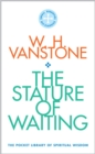 The Stature of Waiting : The Pocket Library of Spiritual Wisdom - Book