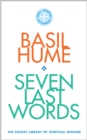 Seven Last Words : The Pocket Library of Spiritual Wisdom - Book