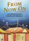 From Now On: Children's Edition : A Bible course for youth, church, school and holiday groups based on The Greatest Showman - Book