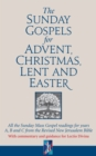 The Sunday Gospels for Advent, Christmas, Lent and Easter : All the Sunday Mass Gospel readings for years A, B and C from the Revised New Jerusalem Bible, with reflections for personal reading - Book