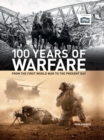 100 Years of Warfare : From the First World War to the Present Day - Book