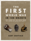 The First World War in 100 Objects - Book