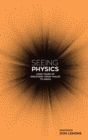 Seeing Physics: 2,600 Years from Thales to Higgs - Book