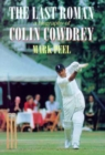 The Last Roman : A Biography of Colin Cowdrey - Book