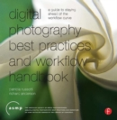 Digital Photography Best Practices and Workflow Handbook : A Guide to Staying Ahead of the Workflow Curve - Book
