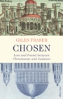 Chosen : Lost and Found between Christianity and Judaism - Book