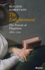 The Enlightenment : The Pursuit of Happiness 1680-1790 - Book