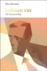 Edward VIII (Penguin Monarchs) : The Uncrowned King - Book