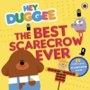 Hey Duggee: The Best Scarecrow Ever - Book