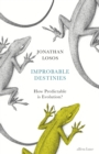Improbable Destinies : How Predictable is Evolution? - Book