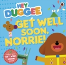 Hey Duggee: Get Well Soon, Norrie! - Book