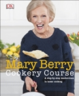 Mary Berry Cookery Course : A Step-by-Step Masterclass in Home Cooking - Book