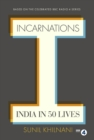 Incarnations : India in 50 Lives - eBook