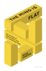 The Mind is Flat : The Illusion of Mental Depth and The Improvised Mind - eBook