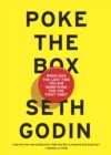 Poke the Box : When Was the Last Time You Did Something for the First Time? - Book