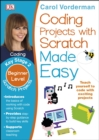 Coding Projects with Scratch Made Easy Ages 8-12 Key Stage 2 - Book