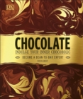 Chocolate : Indulge Your Inner Chocoholic - Book