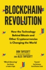 Blockchain Revolution : How the Technology Behind Bitcoin and Other Cryptocurrencies is Changing the World - Book