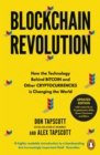 Blockchain Revolution : How the Technology Behind Bitcoin and Other Cryptocurrencies is Changing the World - eBook