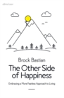 The Other Side of Happiness : Embracing a More Fearless Approach to Living - Book