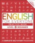 English for Everyone Practice Book Level 1 Beginner : A Complete Self-Study Programme - Book