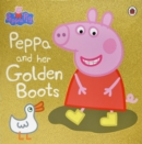Peppa Pig: Peppa and Her Golden Boots - eBook