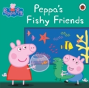 Peppa Pig: Peppa's Fishy Friends - eBook