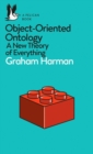 Object-Oriented Ontology : A New Theory of Everything - Book