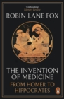 The Invention of Medicine : From Homer to Hippocrates - eBook