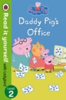 Peppa Pig: Daddy Pig's Office - Read It Yourself with Ladybird Level 2 - Book