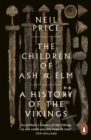 The Children of Ash and Elm : A History of the Vikings - eBook